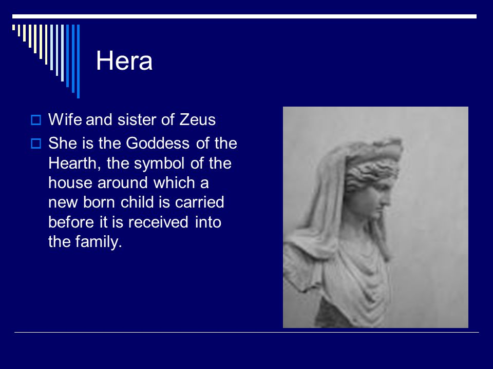 Hera Wife and sister of Zeus
