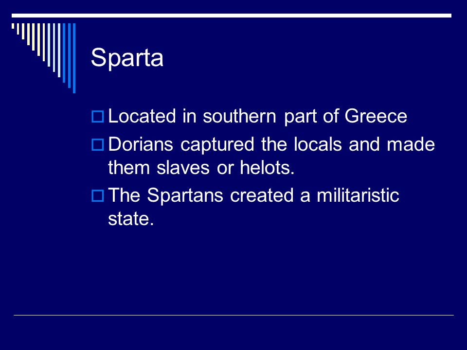 Sparta Located in southern part of Greece
