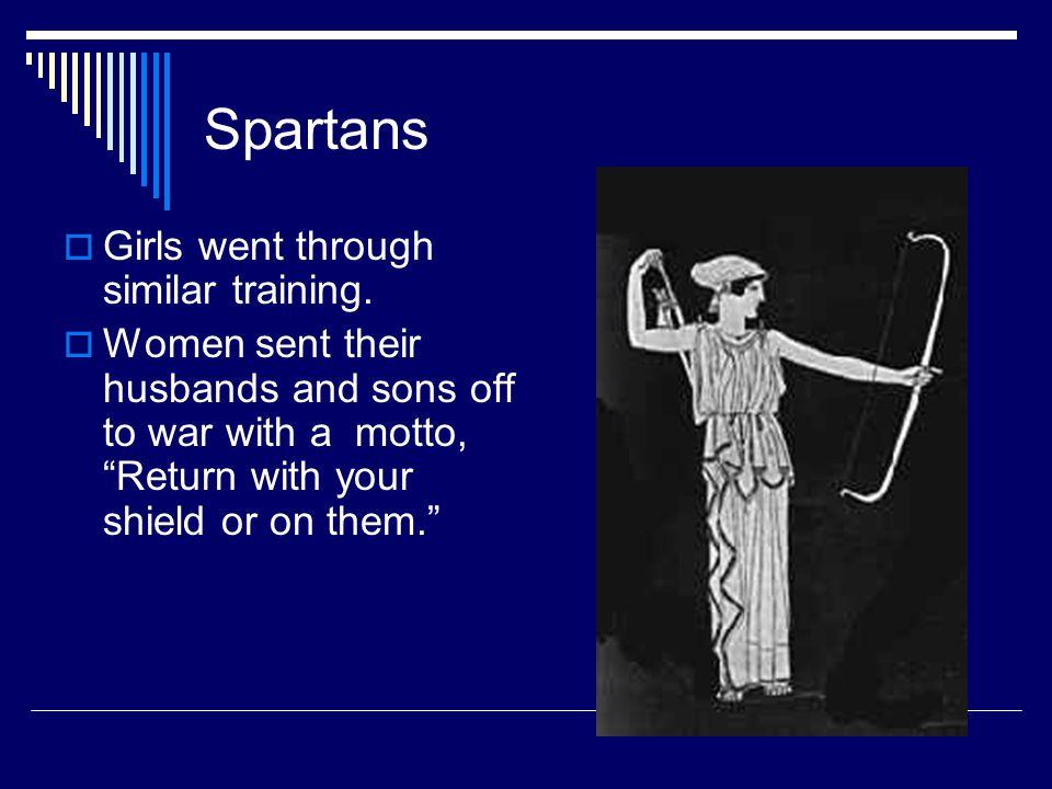 Spartans Girls went through similar training.