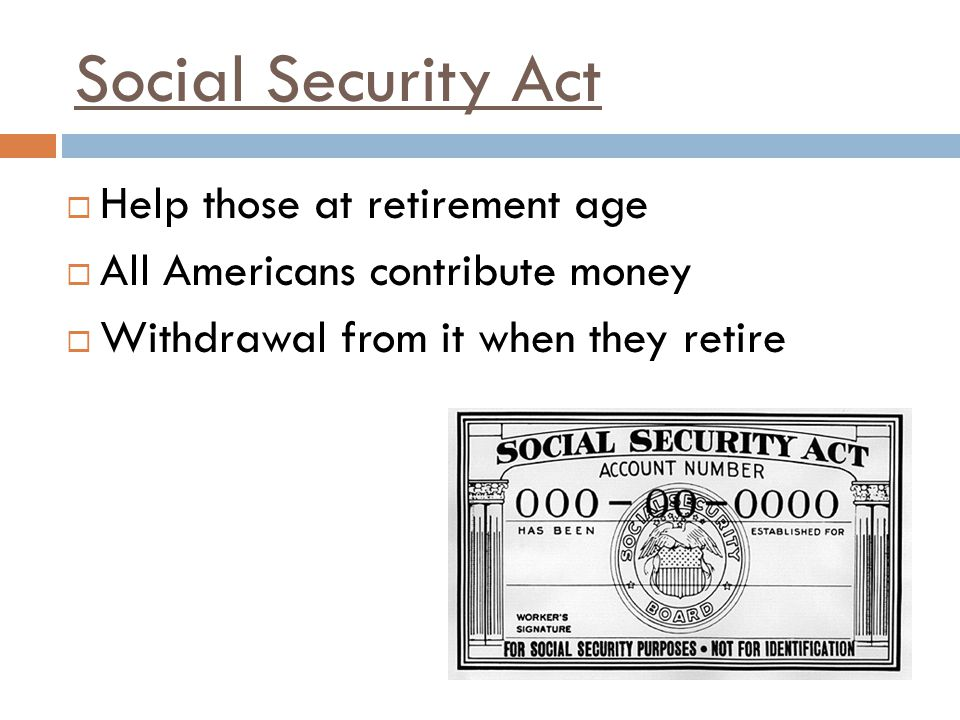 Social Security Act Help those at retirement age