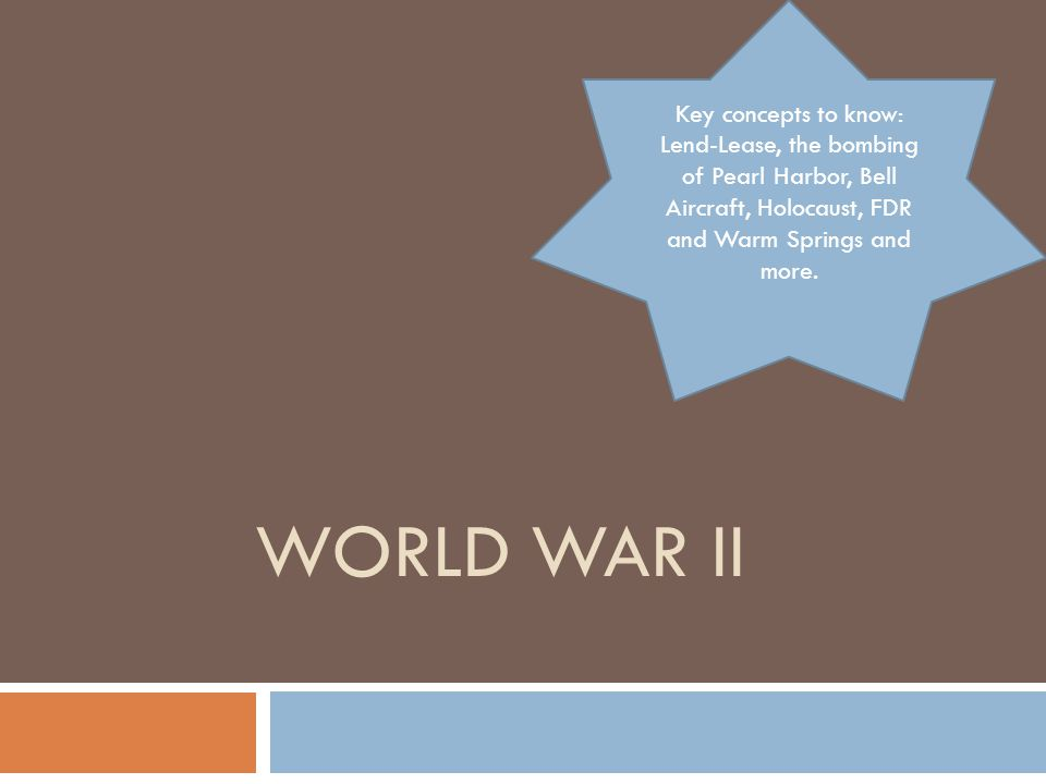 World war II Key concepts to know: