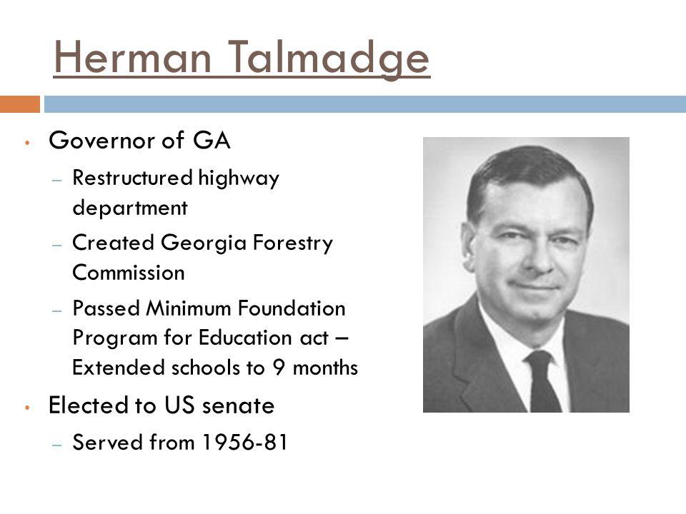 Herman Talmadge Governor of GA Elected to US senate
