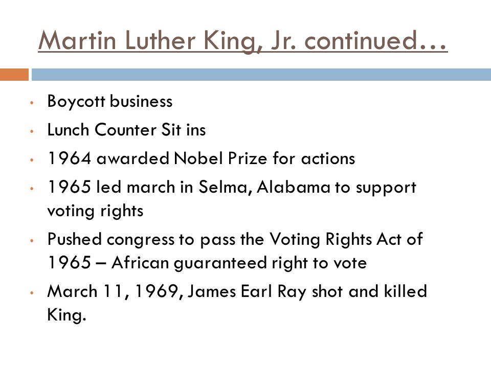 Martin Luther King, Jr. continued…