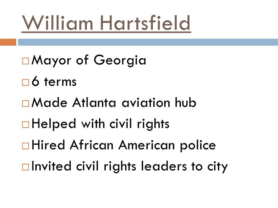 William Hartsfield Mayor of Georgia 6 terms Made Atlanta aviation hub