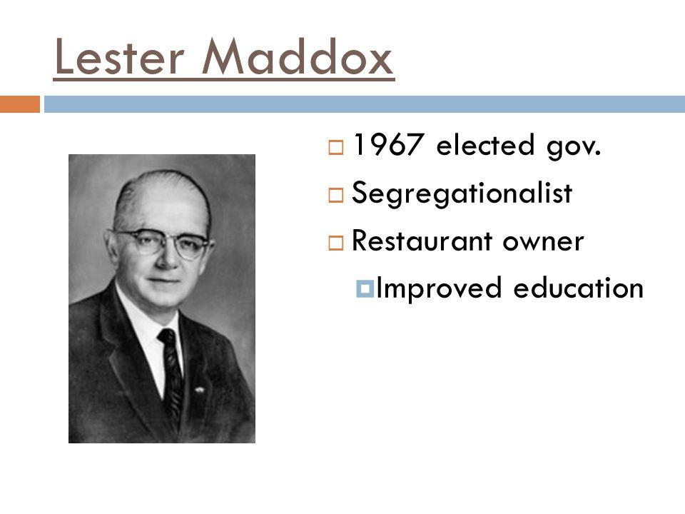 Lester Maddox 1967 elected gov. Segregationalist Restaurant owner