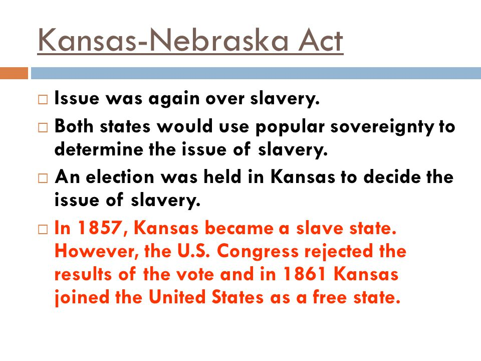 Kansas-Nebraska Act Issue was again over slavery.