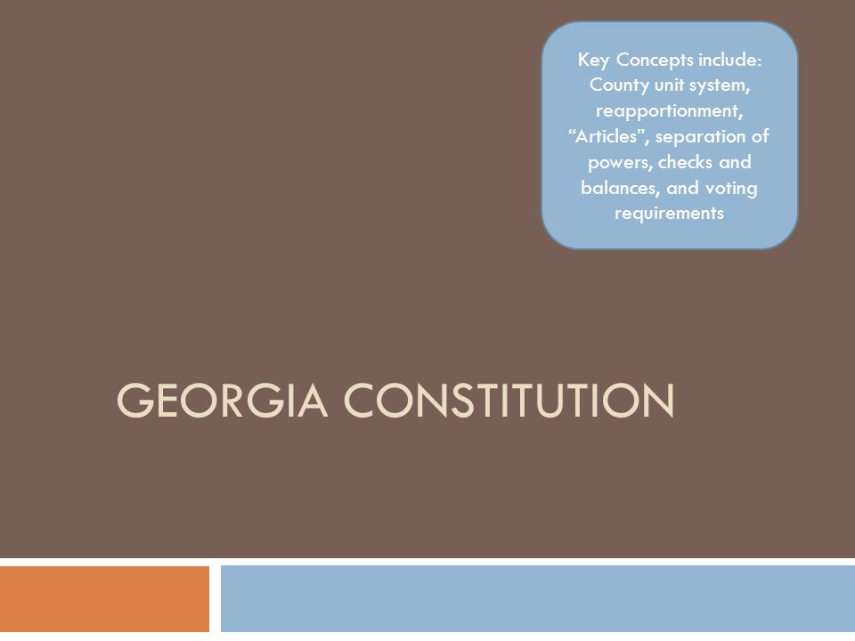 Georgia constitution Key Concepts include: