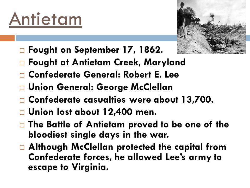 Antietam Fought on September 17, 1862.