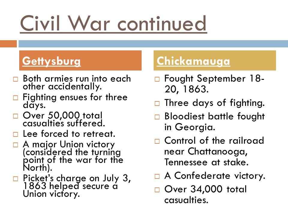 Civil War continued Gettysburg Chickamauga