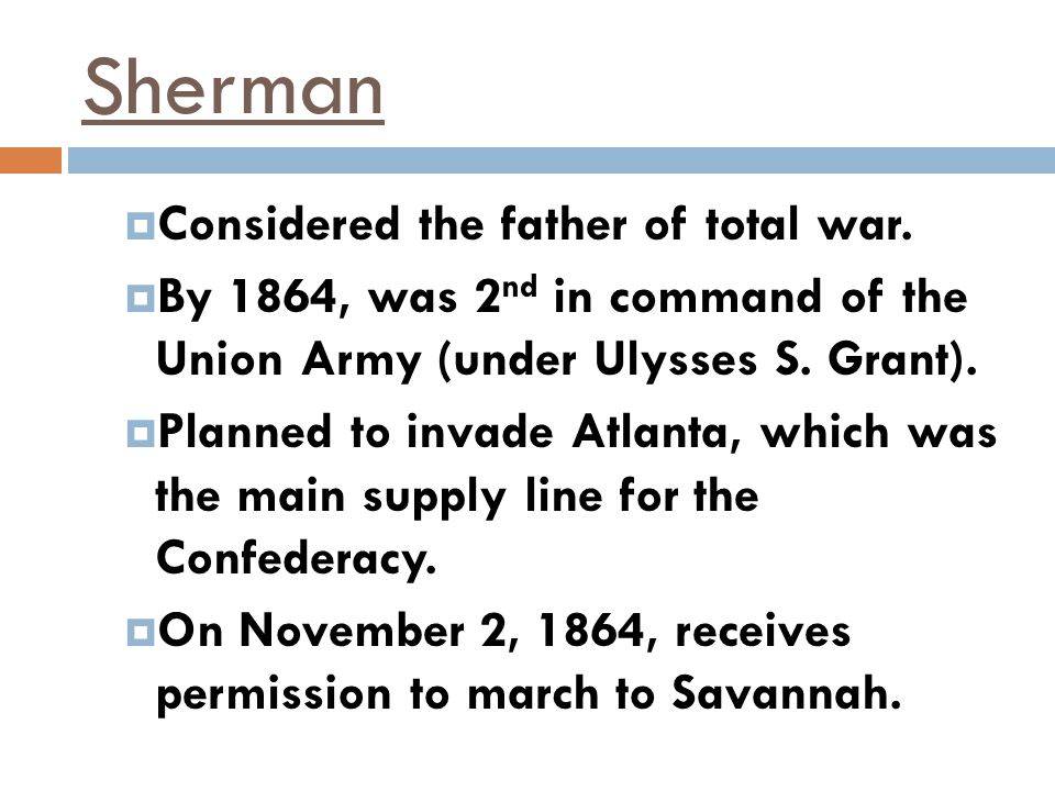 Sherman Considered the father of total war.