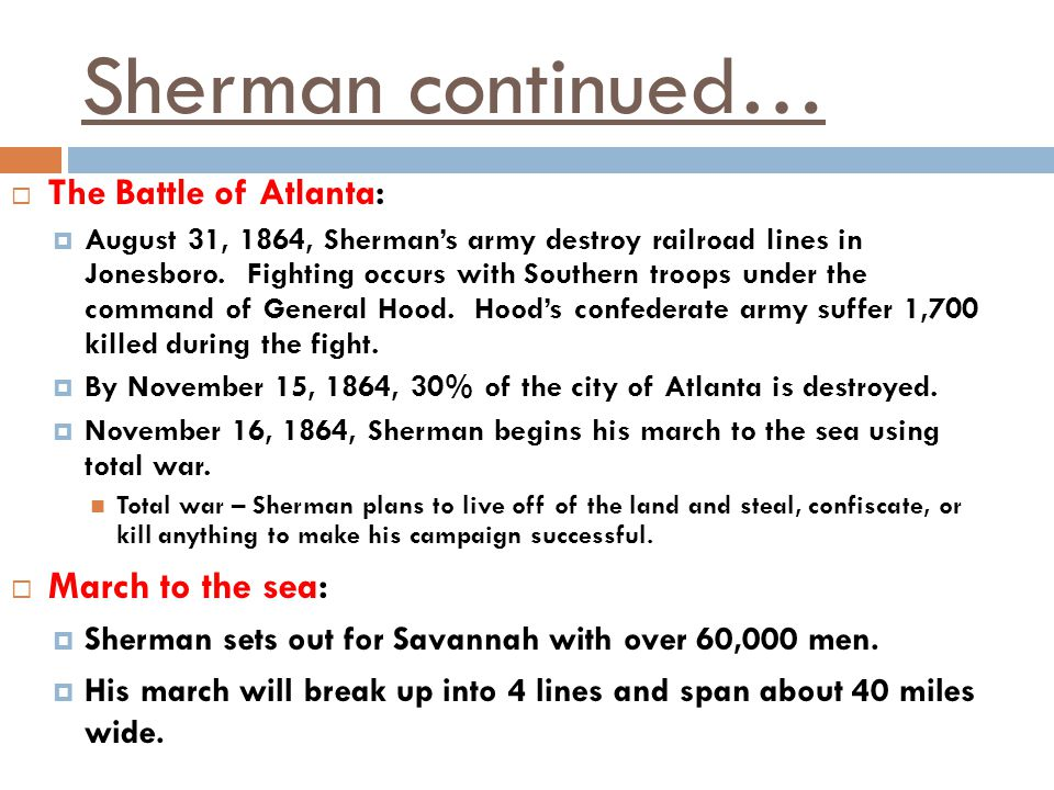 Sherman continued… March to the sea: The Battle of Atlanta: