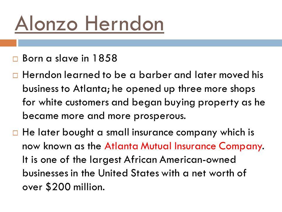 Alonzo Herndon Born a slave in 1858
