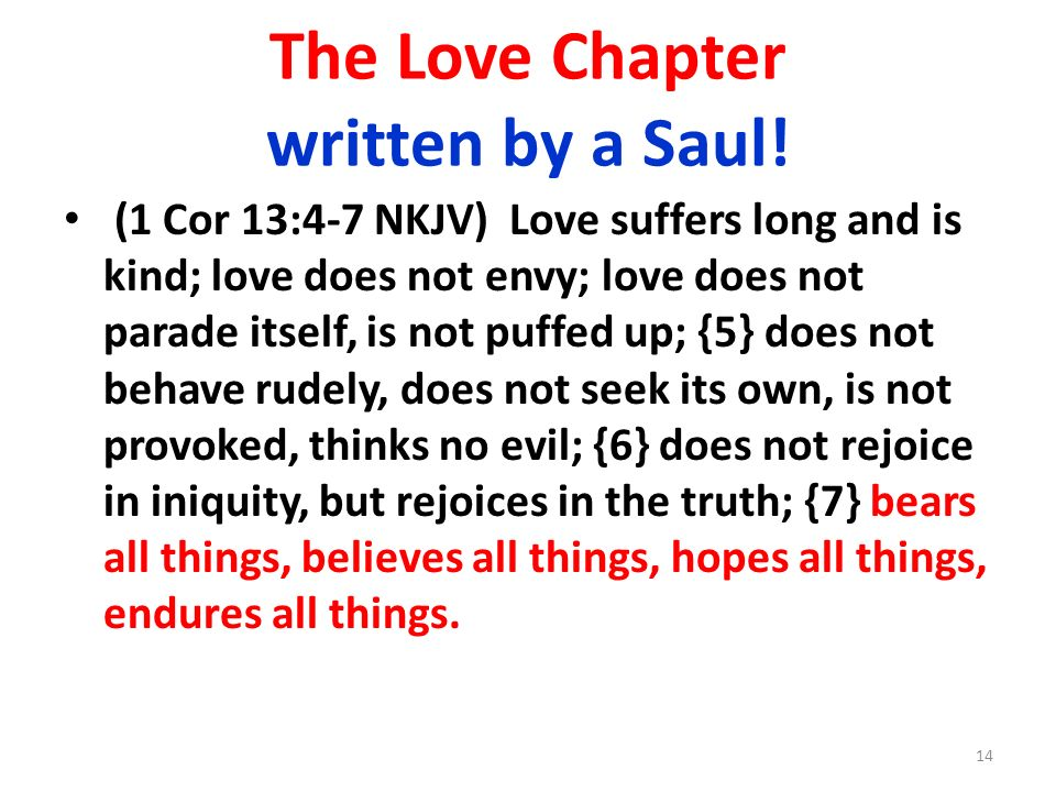The Love Chapter written by a Saul!