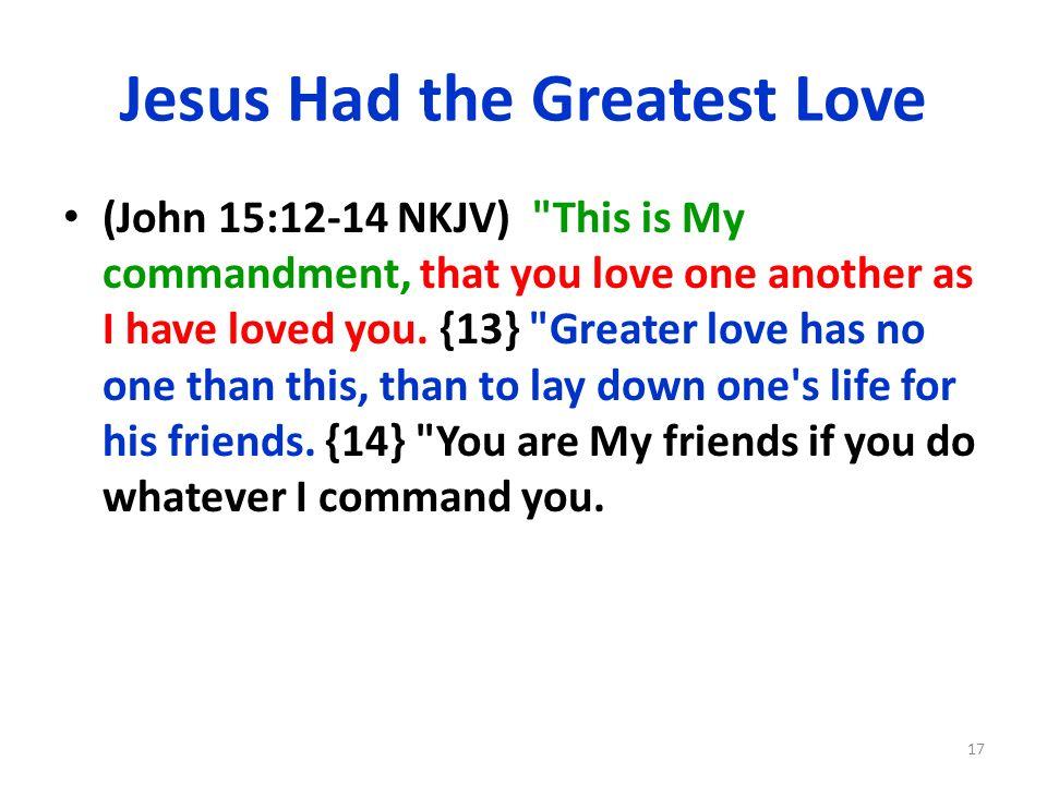 Jesus Had the Greatest Love