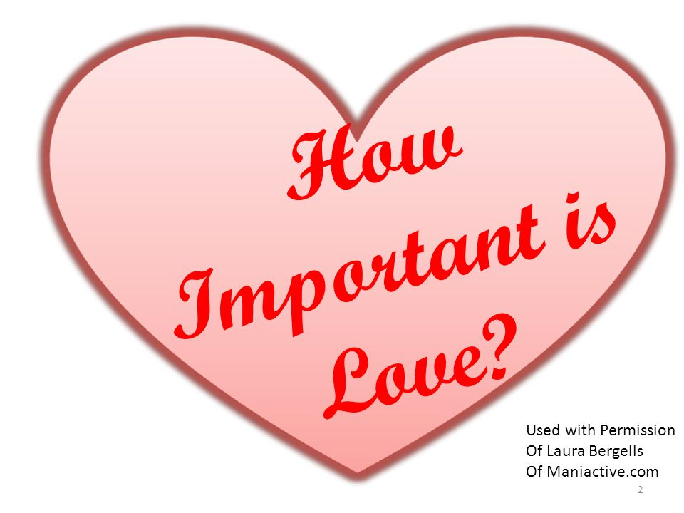 How Important is Love Used with Permission Of Laura Bergells