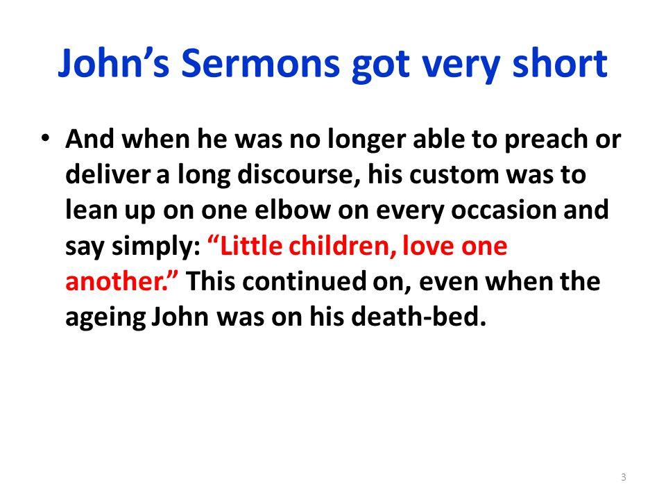 John's Sermons got very short