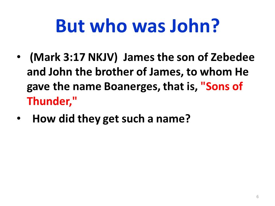 But who was John