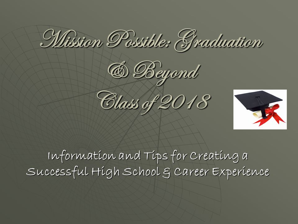 Mission Possible: Graduation & Beyond Class of 2018