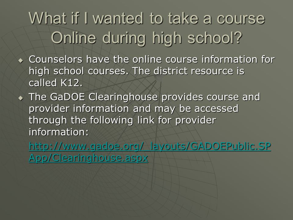 What if I wanted to take a course Online during high school