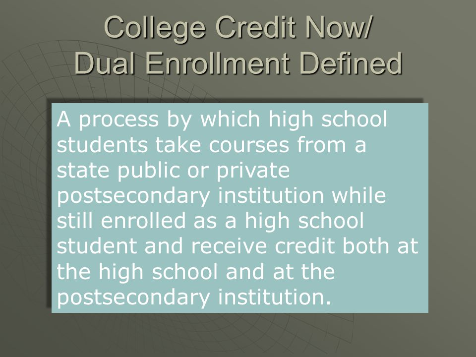 College Credit Now/ Dual Enrollment Defined
