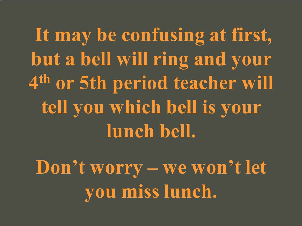 Don't worry – we won't let you miss lunch.