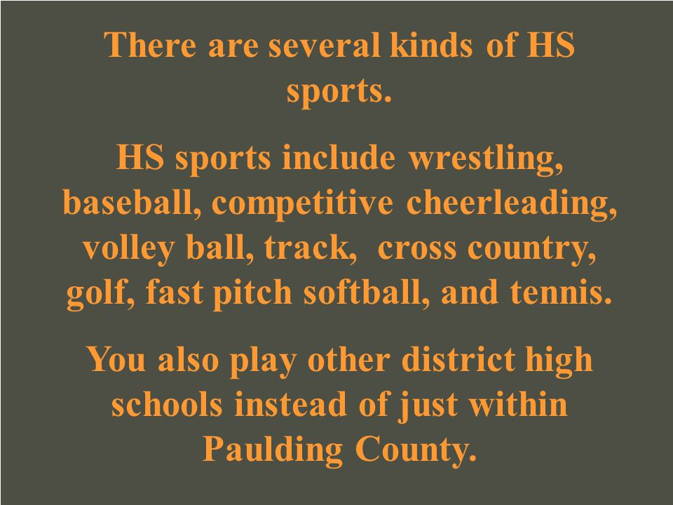 There are several kinds of HS sports.