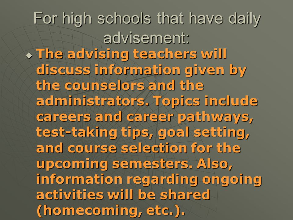 For high schools that have daily advisement: