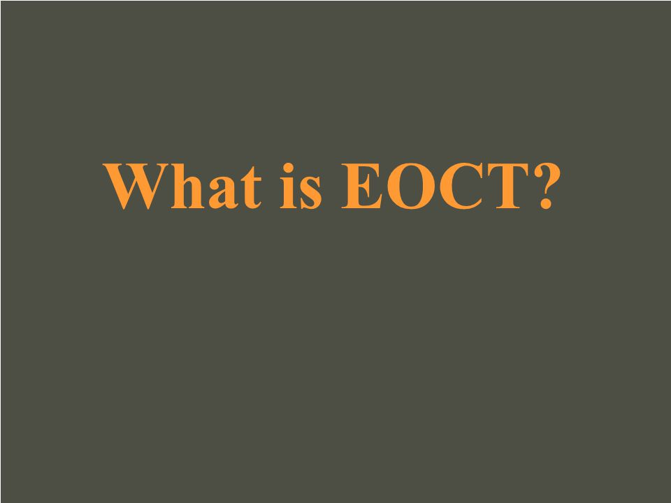 What is EOCT