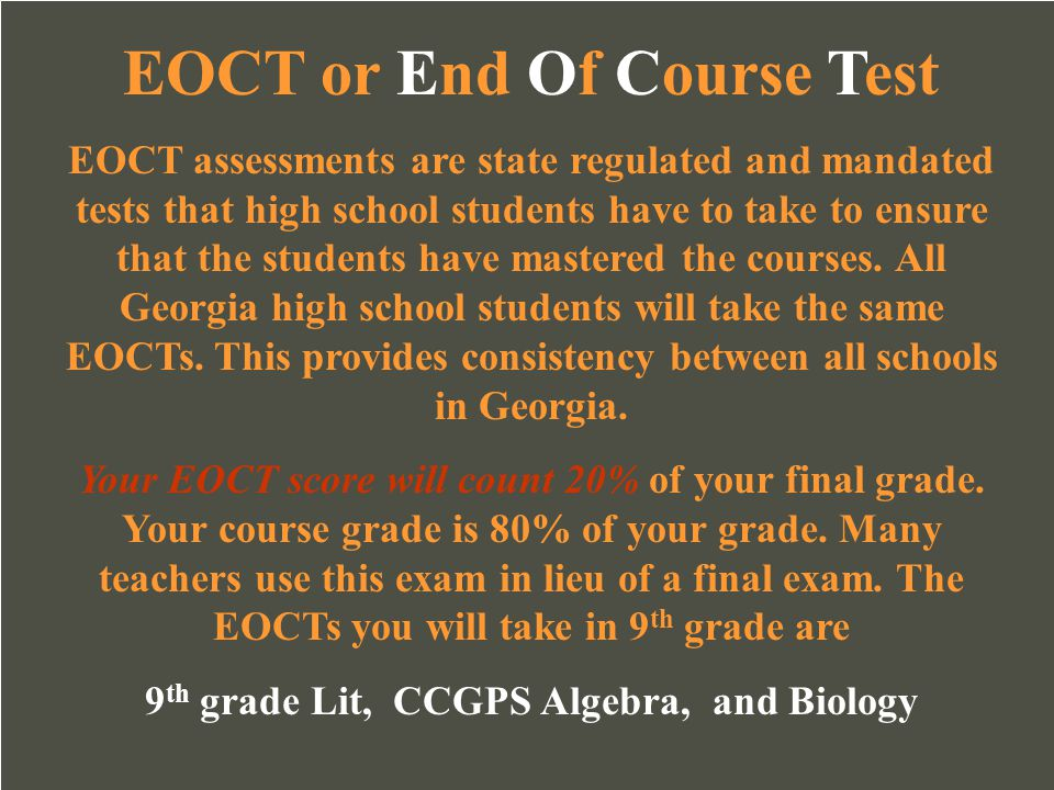 EOCT or End Of Course Test 9th grade Lit, CCGPS Algebra, and Biology