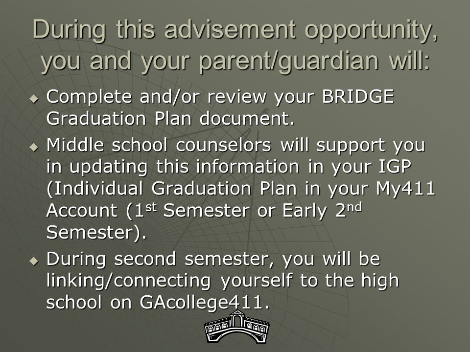During this advisement opportunity, you and your parent/guardian will: