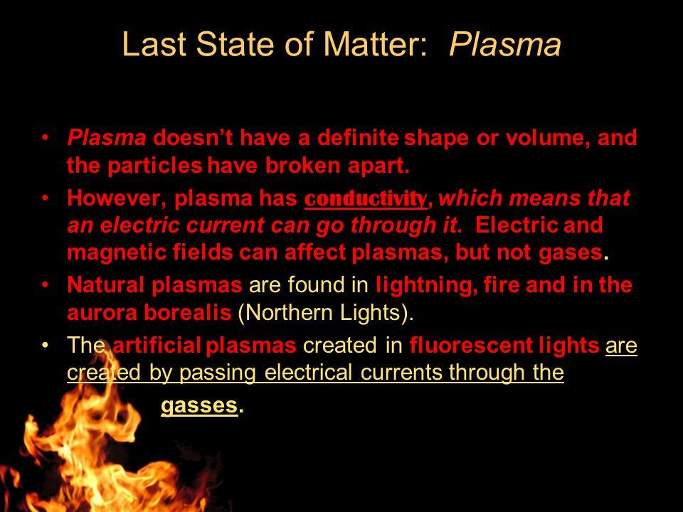 Last State of Matter: Plasma