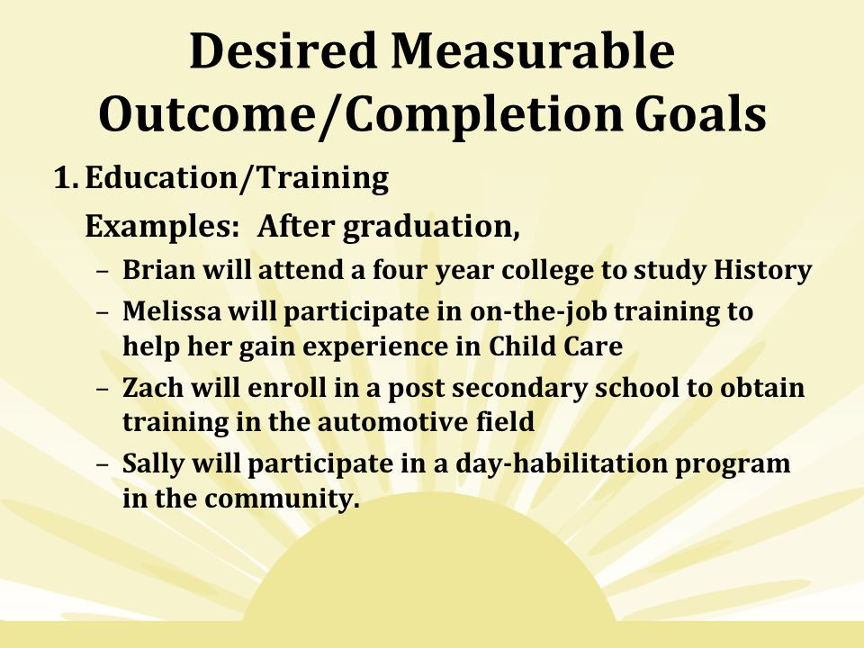 Desired Measurable Outcome/Completion Goals