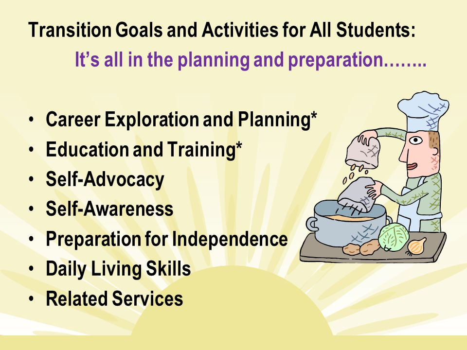 Transition Goals and Activities for All Students: