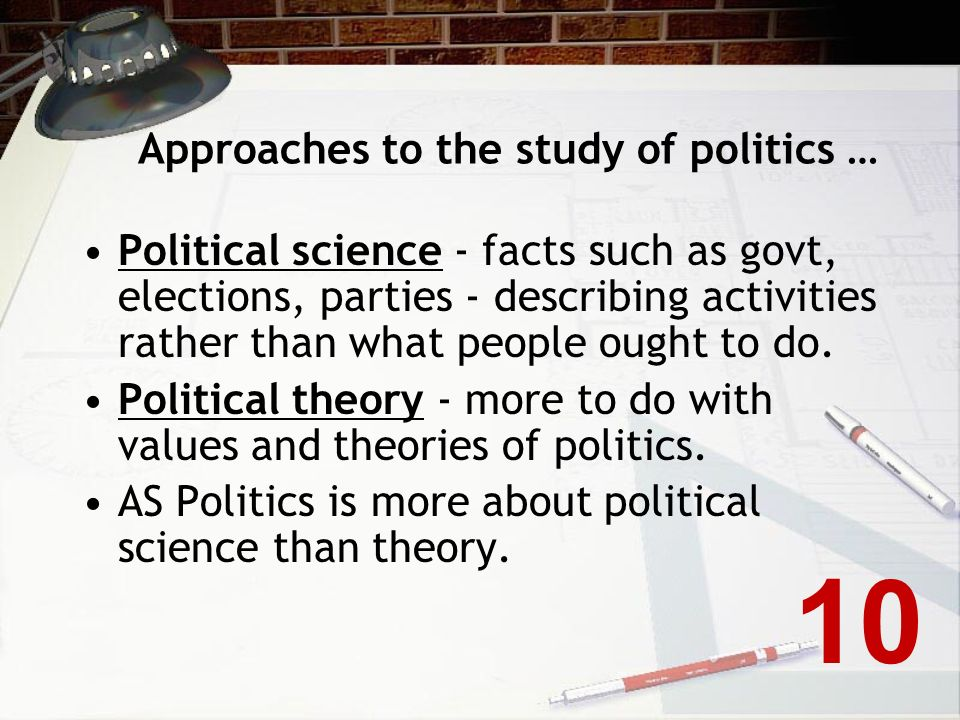 Approaches to the study of politics …