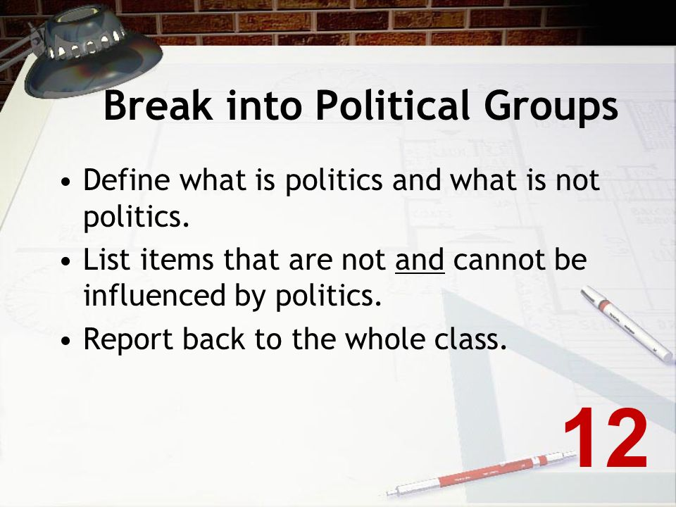 Break into Political Groups