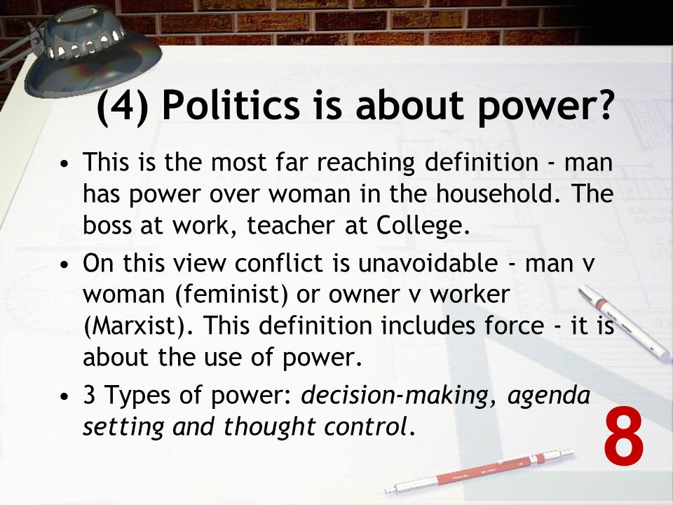 (4) Politics is about power