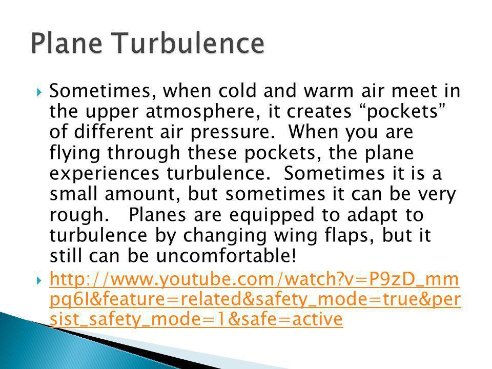 Plane Turbulence