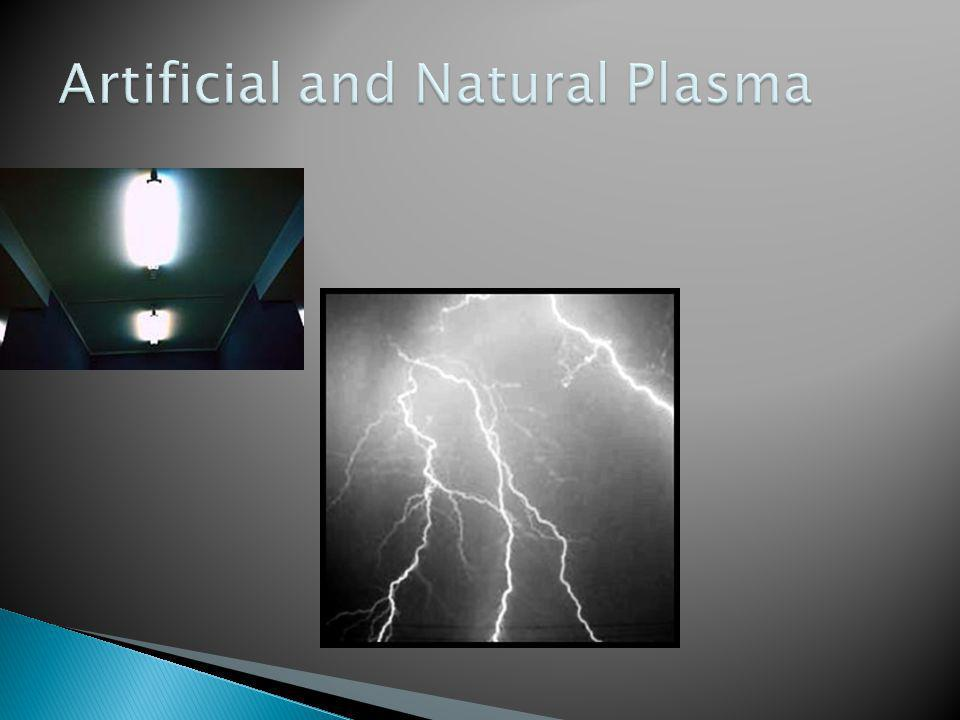 Artificial and Natural Plasma