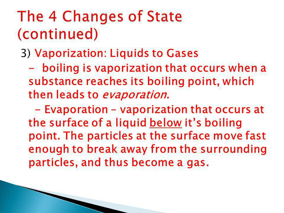 The 4 Changes of State (continued)