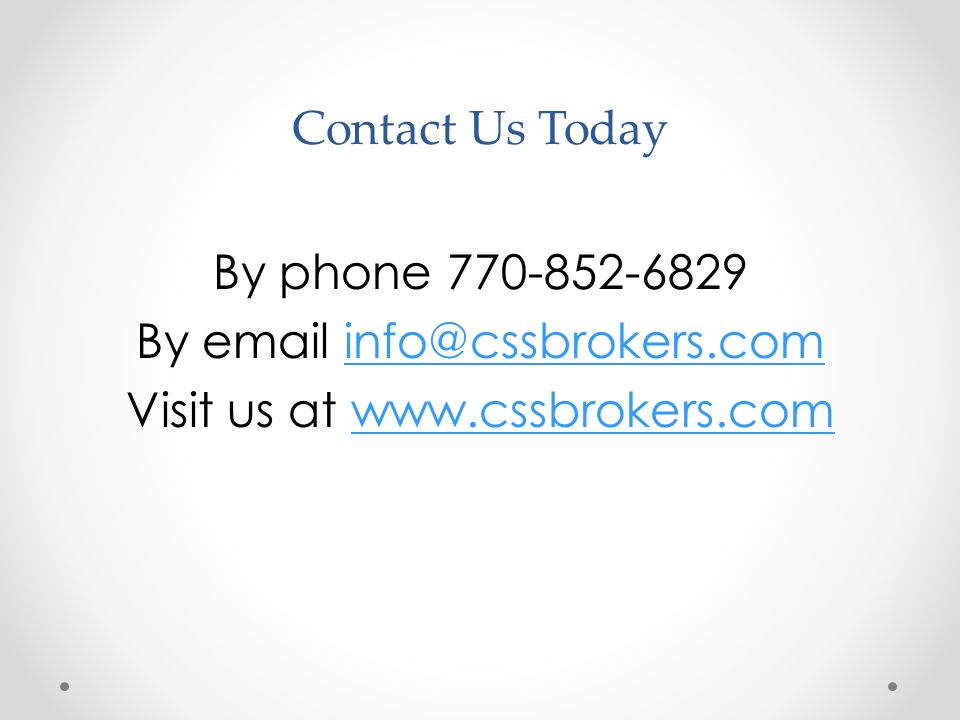 By email info@cssbrokers.com Visit us at www.cssbrokers.com
