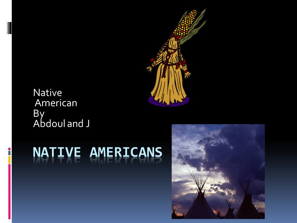 Native American By Abdoul and J