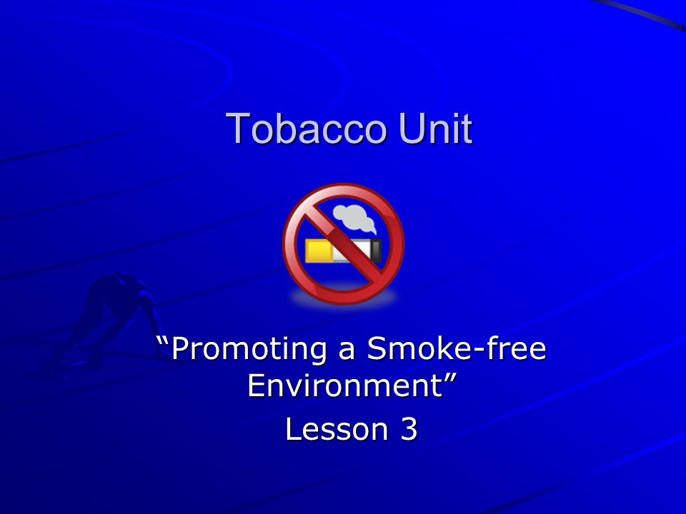 Promoting a Smoke-free Environment Lesson 3