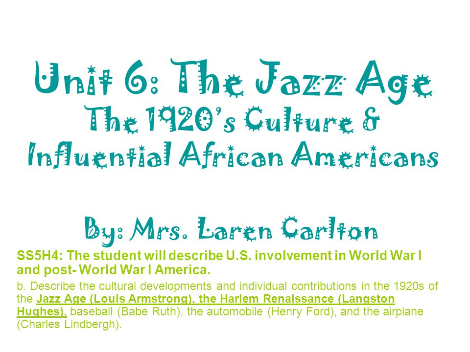 Unit 6: The Jazz Age The 1920's Culture & Influential African Americans