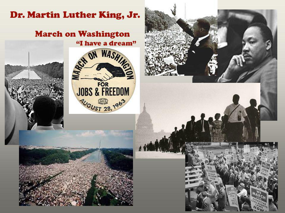 Dr. Martin Luther King, Jr. March on Washington I have a dream