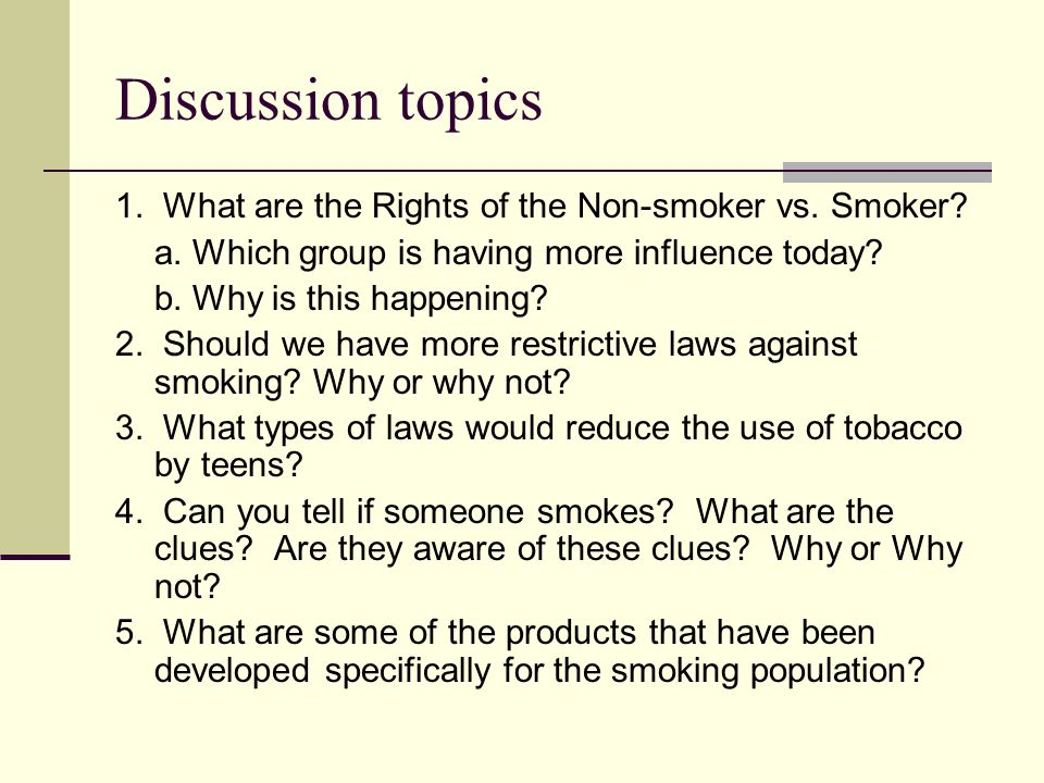 Discussion topics 1. What are the Rights of the Non-smoker vs. Smoker