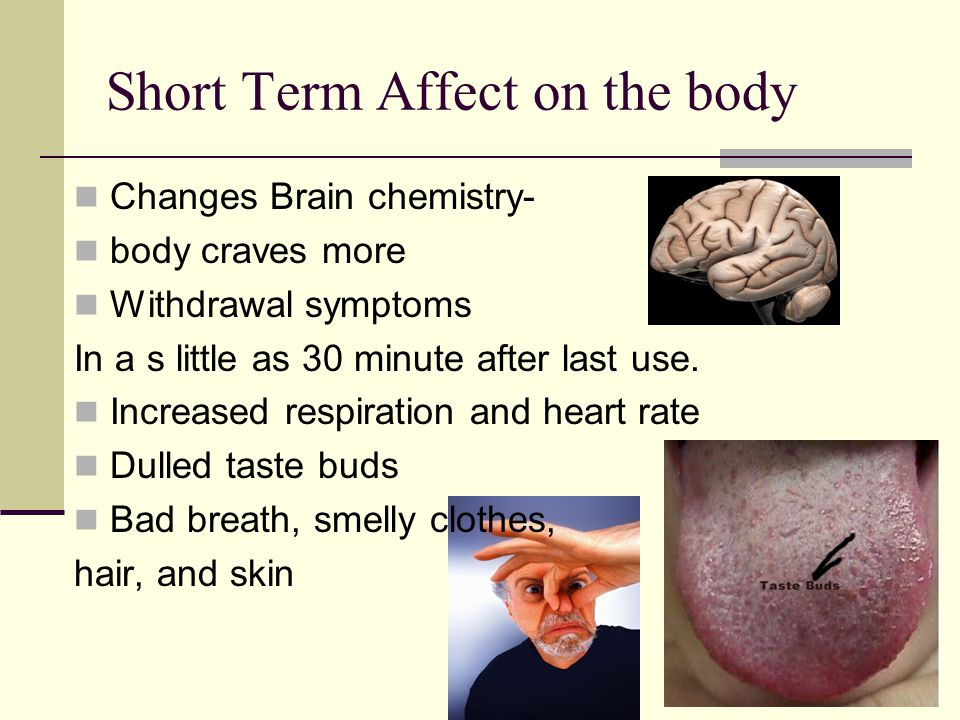 Short Term Affect on the body