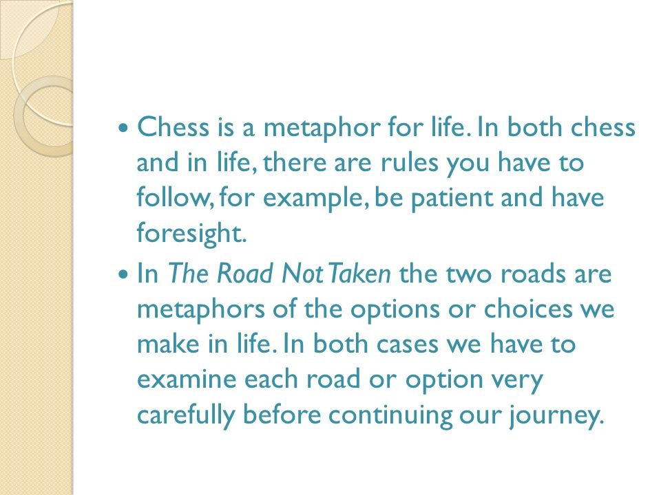 Chess is a metaphor for life