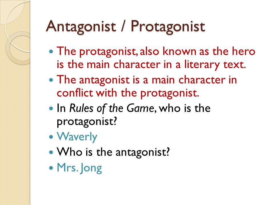 Antagonist / Protagonist