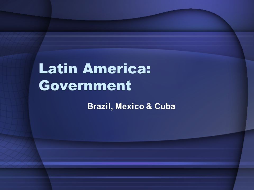 Latin America: Government