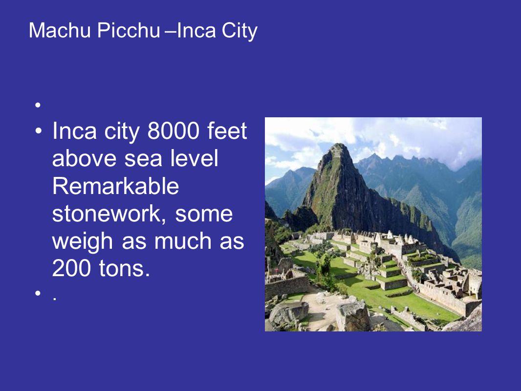 Machu Picchu –Inca City